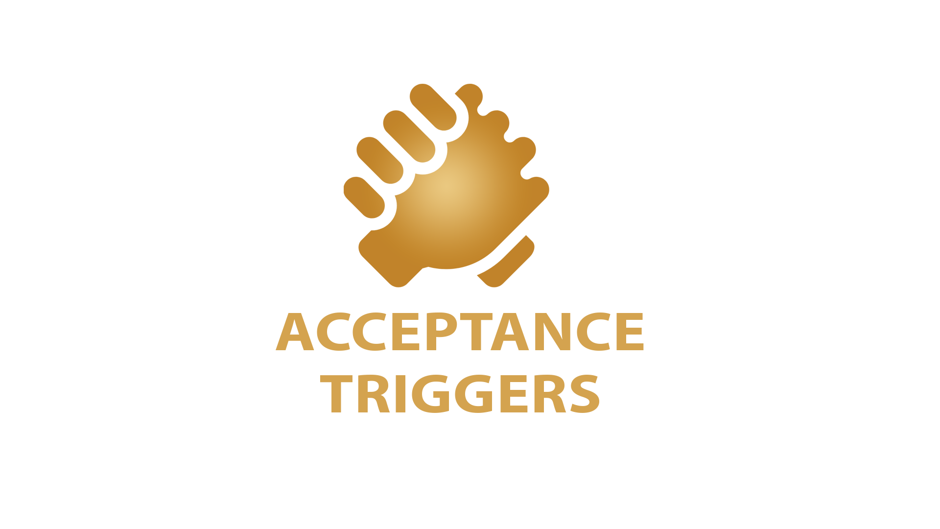 Acceptance triggers